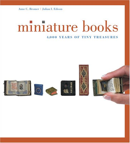 Miniature Books: 4,000 Years of Tiny Treasures