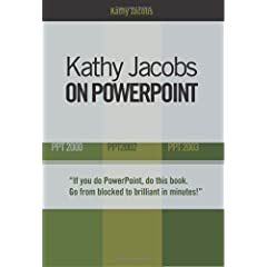 【クリックで詳細表示】Kathy Jacobs on Powerpoint: Ppt 2000, Ppt 2002, Ppt 2003 (On Office Series) [ペーパーバック]