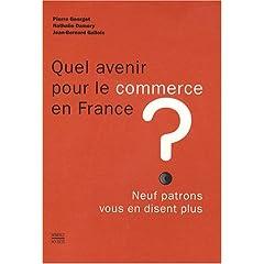 Quel avenir pour le commerce en France ? : Neuf patrons vous en disent plus