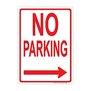 No Parking Sign (Right Arrow), Includes Holes, 3M Sheeting, Highest Gauge Aluminum, Laminated, UV Protected, Made in USA, Safety, Parking