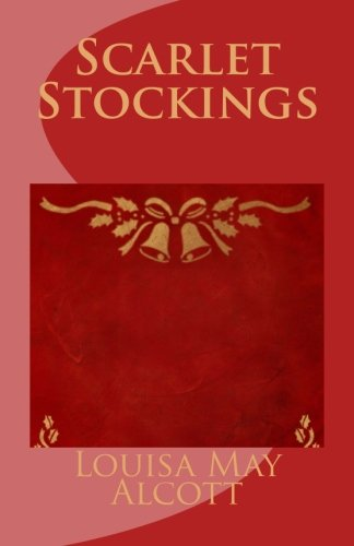 Scarlet Stockings, by Louisa May Alcott