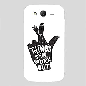 Back cover for Samsung Galaxy Grand Things will work out