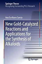 New Gold-Catalyzed Reactions and Applications for the Synthesis of Alkaloids Springer Theses