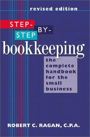 Image for Step-By-Step Bookkeeping : The Complete Handbook for the Small Business