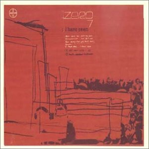 Zero 7 - I Have Seen - Zortam Music