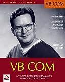 Vb Com: A Visual Basic Programmer's Introduction to Com
