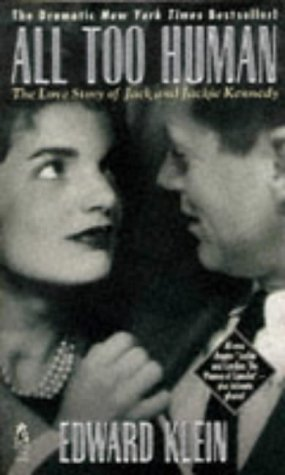 All Too Human the Love Story of Jack and Jackie Kennedy, Klein,Edward