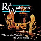 Official Bootleg: Wakeman With Wakeman