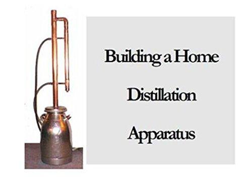 Building A Home Distillation Apparatus PDF