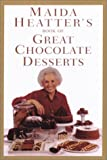 Maida Heatter's Book of Great Chocolate Desserts (0679765336) by Maida Heatter