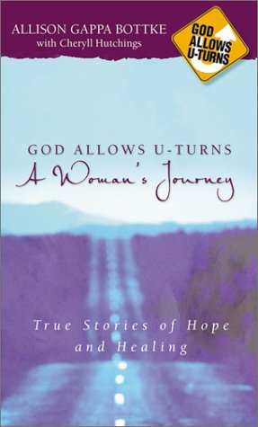 God Allows U-Turns a Woman's Journey: True Stories of Hope and Healing