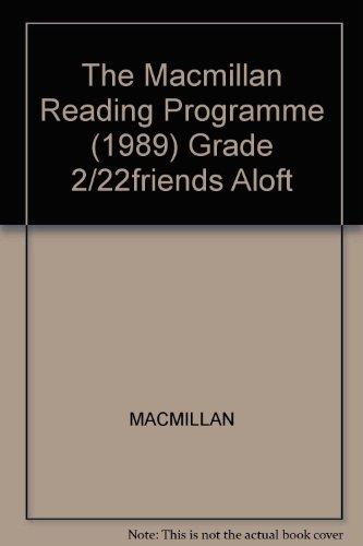 The Macmillan Reading Programme (1989) Grade 2/22friends Aloft (Connections, Macmillan reading program)
