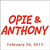 Opie & Anthony, Bob Kelly and Dave Attell, February 20, 2013 | [Opie & Anthony]