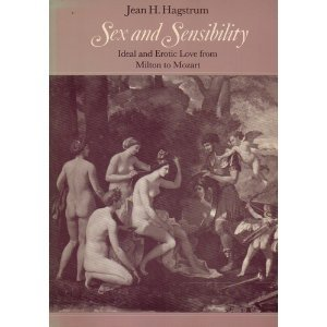Sex and Sensibility: Ideal and Erotic Love from Milton to Mozart