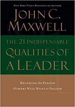an analysis of the book the 21 indispensable qualities of a leader by john c maxwell The 21 indispensable qualities of a leader by john maxwell audiobook unabridged john c maxwell - developing the leader within you filna book 13,416.