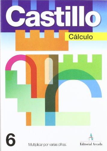 Cálculo. Multiplicar Por Varias Cifras - Cuaderno 6 (Calculo)