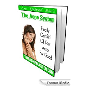 The Acne System - *How To Get Rid of Even The Most Severe Acne*