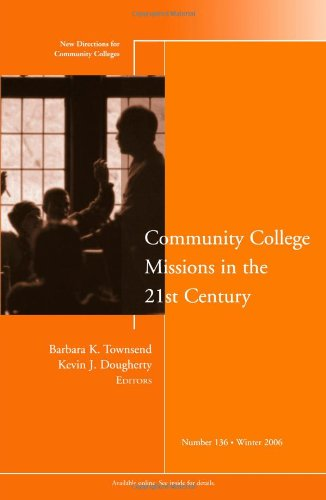Community College Missions in the 21st Century: New...