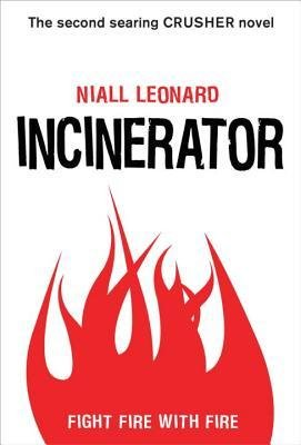 Incinerator - Street Smart By Leonard Niall Author Apr- 2014 Hardcover  from Delacorte Press ( 2014 )