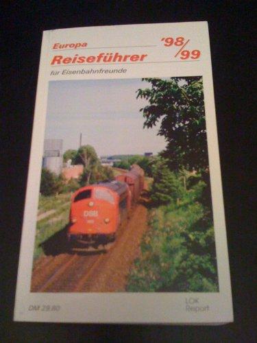 Europa Reiseführer für Eisenbahnfreunde '98/99