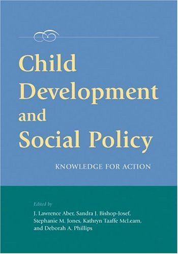 Child Development And Social Policy: Knowledge for Action...