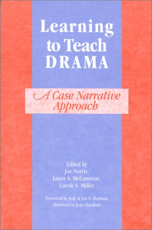 Learning to Teach Drama: A Case Narrative Approach