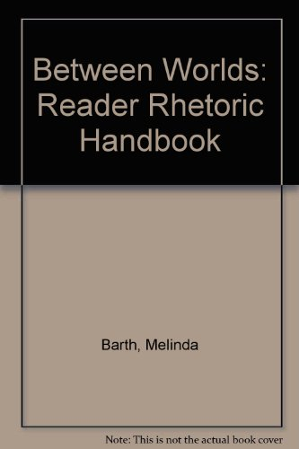 Between Worlds: Reader Rhetoric Handbook