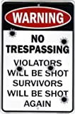 No Trespassing Violators Will Be Shot Survivors Will Be Shot Again