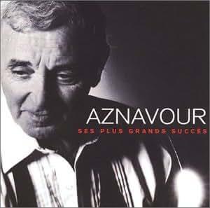 Aznavour: Ses Plus Grands Succes