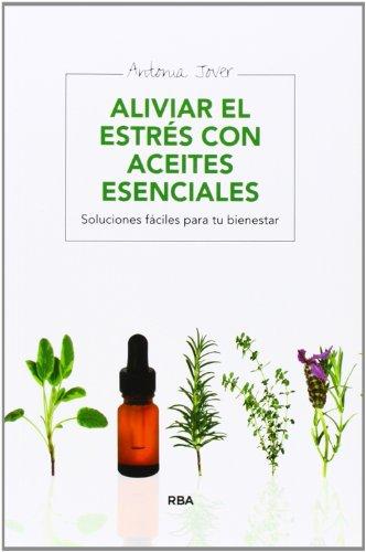 ALIVIAR EL ESTRES CON ACEITES ESENCIALES