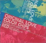 COLOR CHIPS〜ORIGINAL LOVE