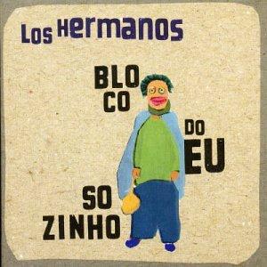 Los Hermanos - Bloco Do Eu Sozinho - Zortam Music