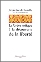 La Grèce antique à la découverte de la liberté