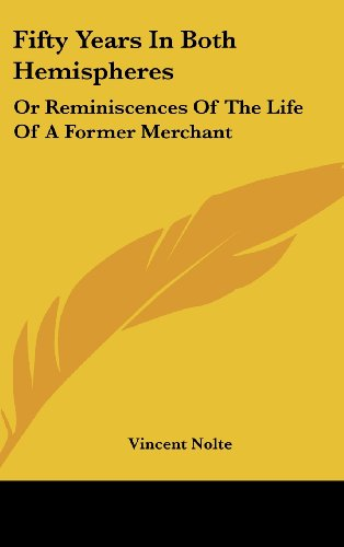 Fifty Years in Both Hemispheres: Or Reminiscences of the Life of a Former Merchant