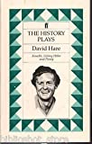 The History Plays: Knuckle, Licking Hitler, Plenty (0571131328) by Hare, David