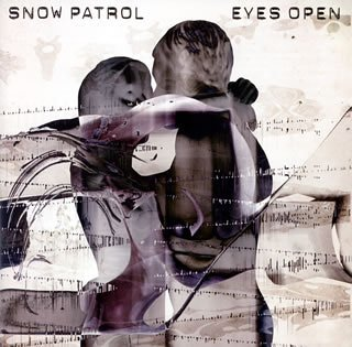 Eyes Open by Snow Patrol (2006-05-02)