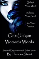 One Unique Woman's Words: Inspired Expressions and Subtle Verse