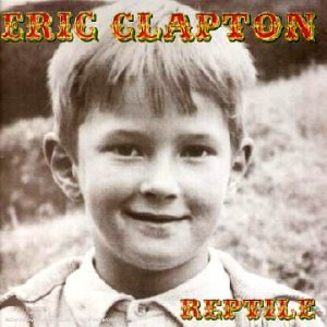Eric Clapton - Reptile (Import Bonus Track) - Lyrics2You