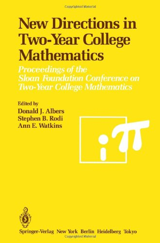 New Directions in Two-Year College Mathematics: Proceedings of the Sloan Foundation Conference on Two-Year College Mathematics, held July 11-14 at Menlo College in Atherton, California