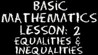 The Video Math Tutor: Basic Math: Lesson 2 - Equalities & Inequalities