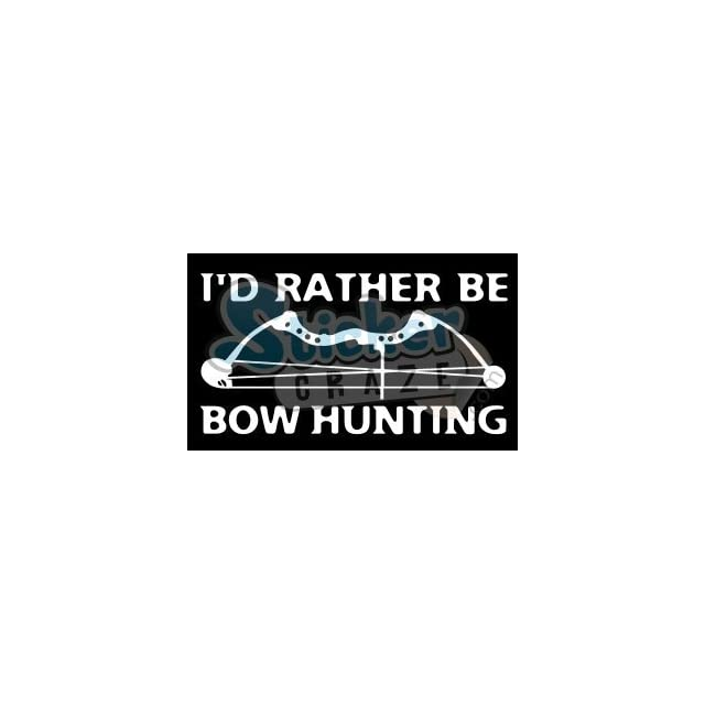 Id Rather Be Bow Hunting Deer Vinyl Decal/sticker 6 White
