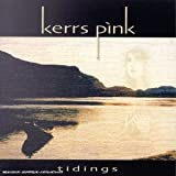 Tidings by Kerrs Pink (2004-01-01)