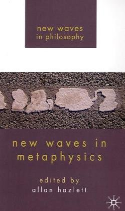 Allen Hazlett, ed., New Waves in Metaphysics