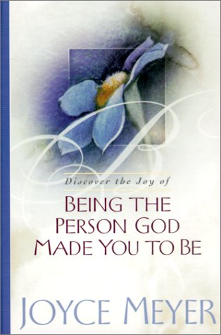Being the Person God Made You to Be, Joyce Meyer