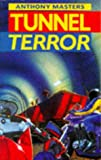 Tunnel Terror (0099890305) by Anthony Masters