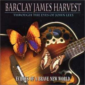 Barclay James Harvest - Echoes of a Brave New World - Zortam Music
