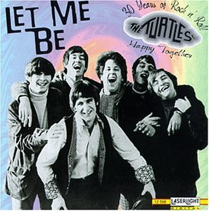 Turtles - Let Me Be: 30 Years of Rock