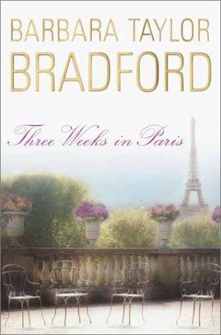 Three Weeks in Paris: A Novel (Random House Large Print), Bradford, Barbara Taylor