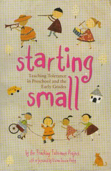 Starting Small: Teaching Tolerance in Preschool and the Early Grades, Teaching Tolerance Project