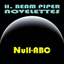 Null-ABC (       UNABRIDGED) by H. Beam Piper Narrated by Harry Shaw